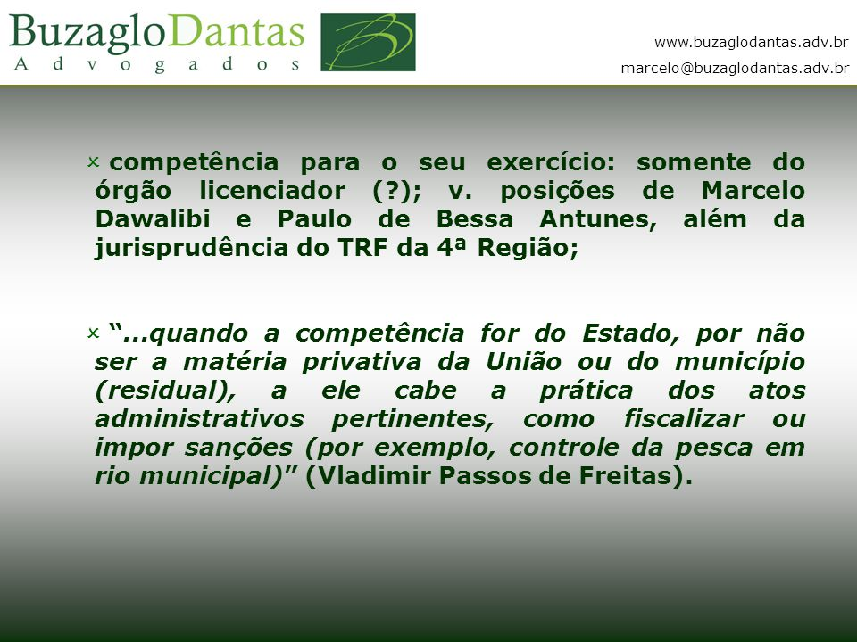 competência para o seu exercício: somente do órgão licenciador (. ); v