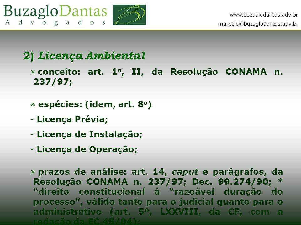 2) Licença Ambiental conceito: art. 1o, II, da Resolução CONAMA n. 237/97; espécies: (idem, art. 8o)