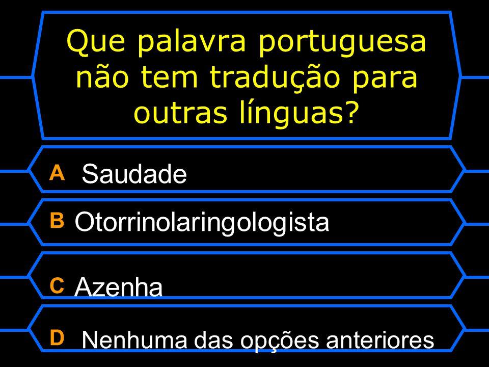 Que palavra portuguesa não tem tradução para outras línguas