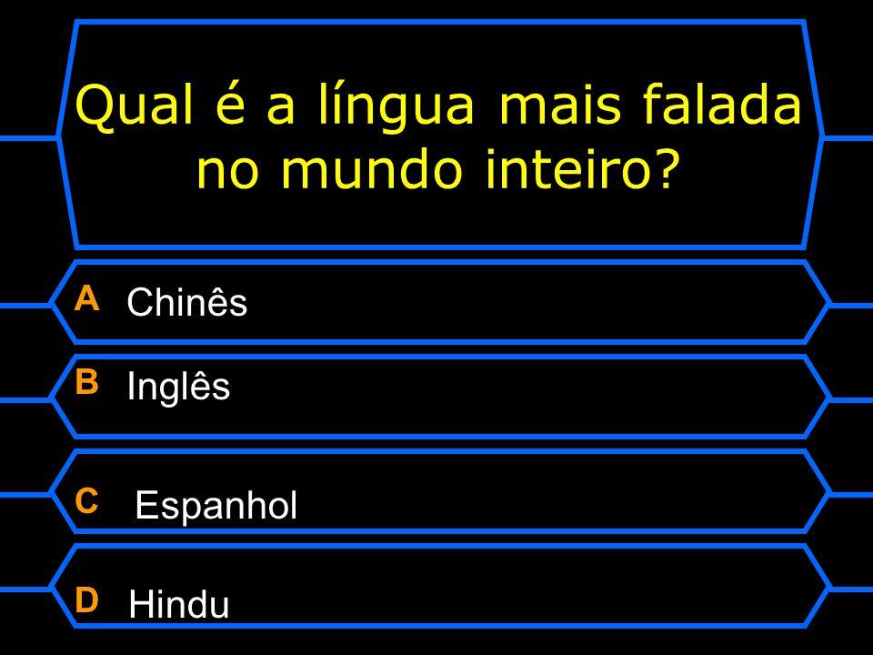 Qual é a língua mais falada no mundo inteiro