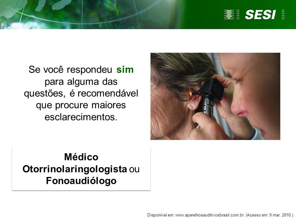 Médico Otorrinolaringologista ou Fonoaudiólogo