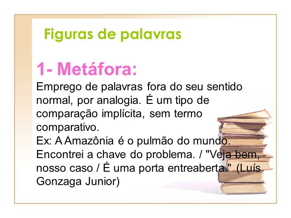 1- Metáfora: Figuras de palavras