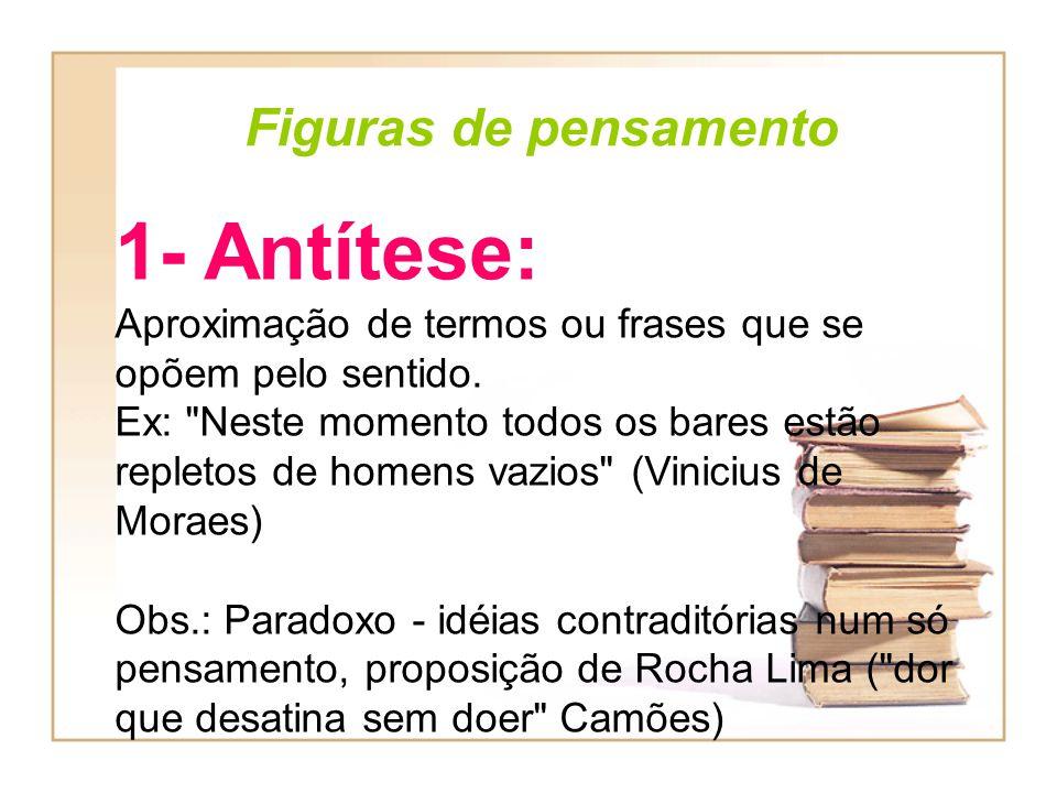 1- Antítese: Figuras de pensamento