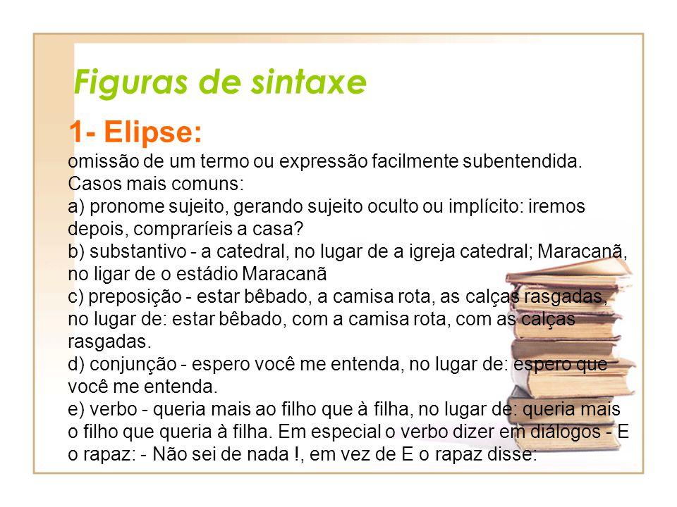 Figuras de sintaxe 1- Elipse: