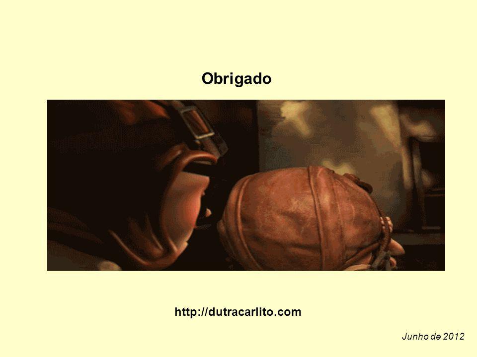 Obrigado http://dutracarlito.com Junho de 2012