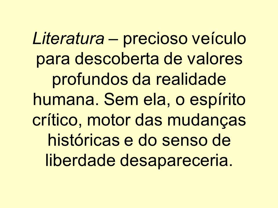 Literatura – precioso veículo para descoberta de valores profundos da realidade humana.