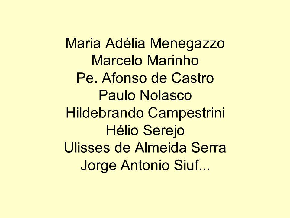 Maria Adélia Menegazzo Marcelo Marinho Pe