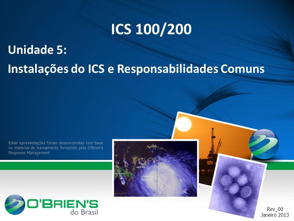 ICS 100/200 Unidade 5: Instalações do ICS e Responsabilidades Comuns