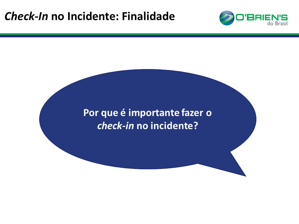 Por que é importante fazer o check-in no incidente