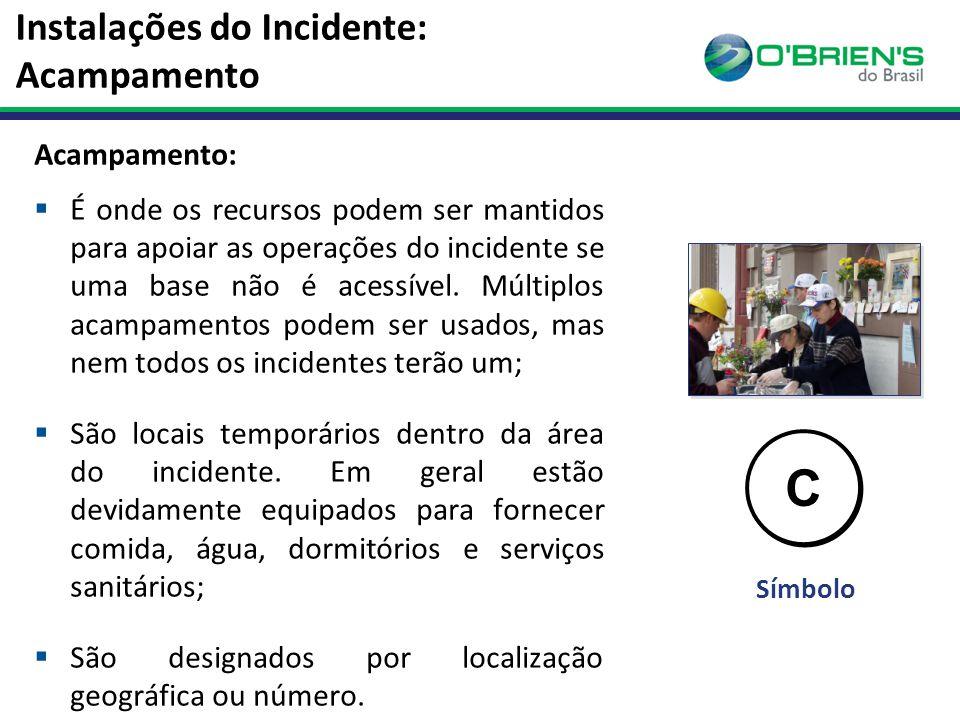 Instalações do Incidente: Acampamento