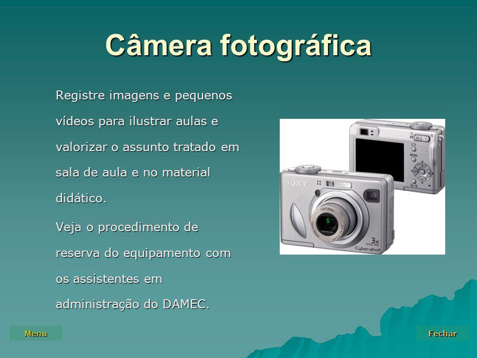 Câmera fotográfica Registre imagens e pequenos vídeos para ilustrar aulas e valorizar o assunto tratado em sala de aula e no material didático.
