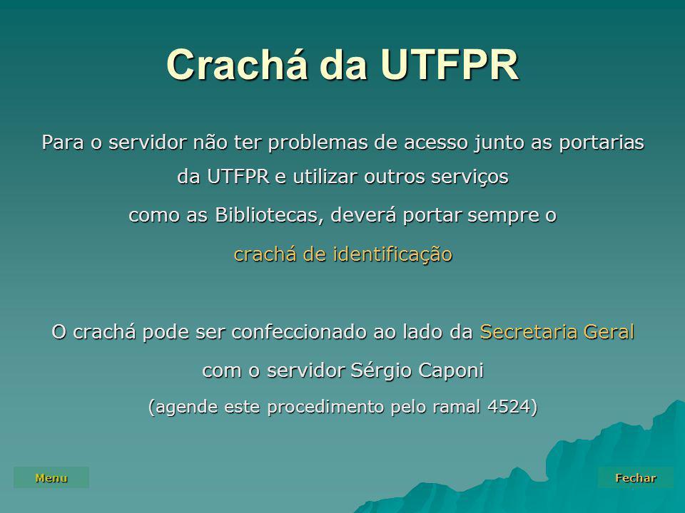 Crachá da UTFPR Para o servidor não ter problemas de acesso junto as portarias da UTFPR e utilizar outros serviços.