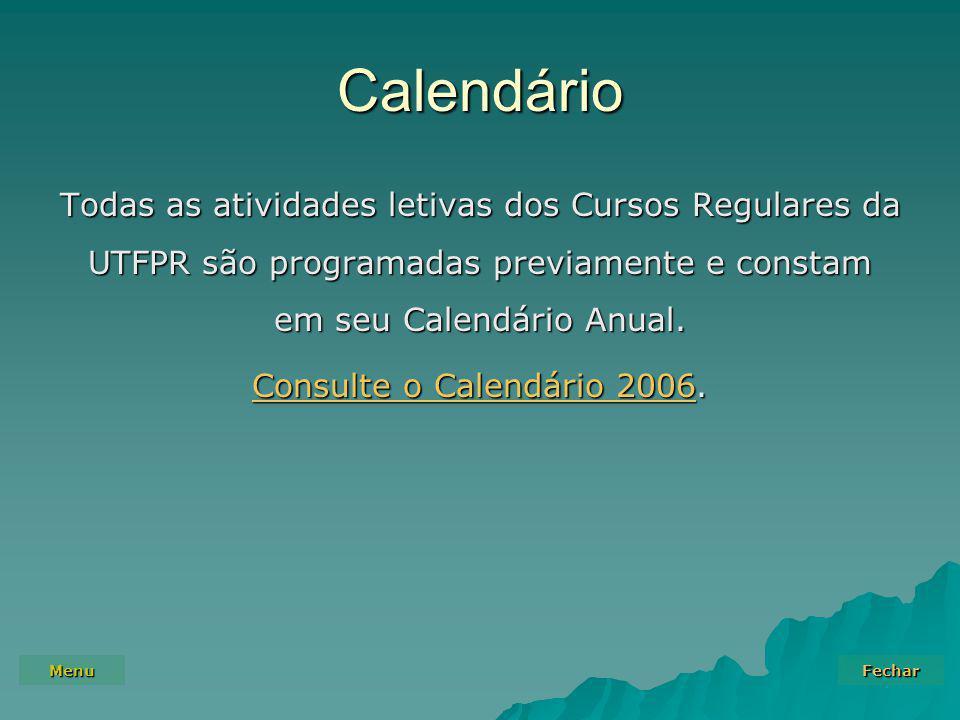 Calendário Todas as atividades letivas dos Cursos Regulares da UTFPR são programadas previamente e constam em seu Calendário Anual.