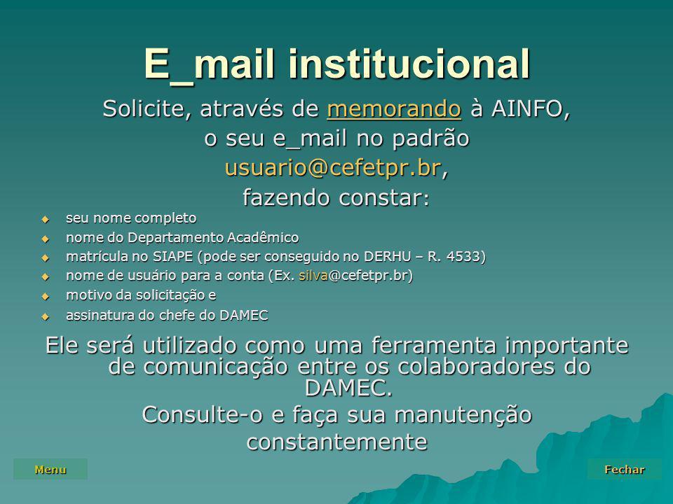E_mail institucional Solicite, através de memorando à AINFO,