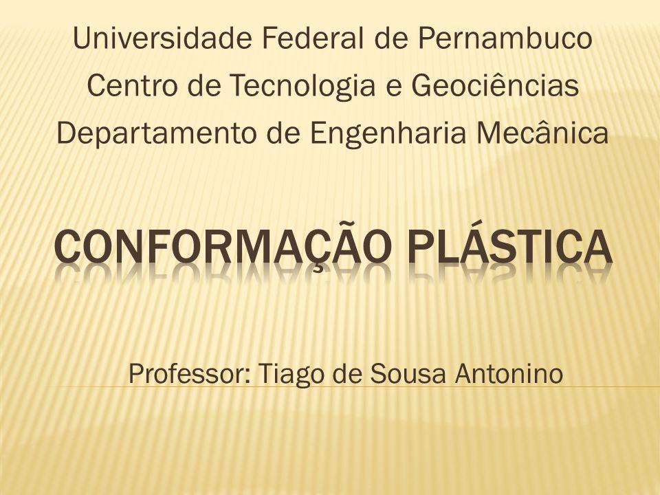 Conformação Plástica Universidade Federal de Pernambuco
