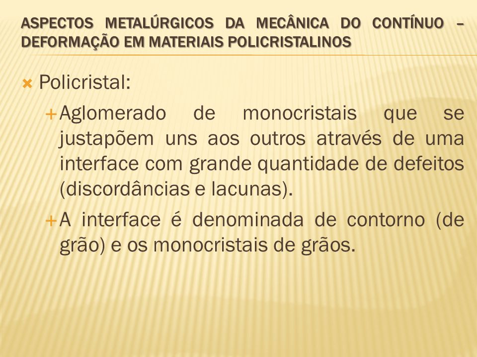 Aspectos metalúrgicos da mecânica do contínuo – deformação em materiais policristalinos