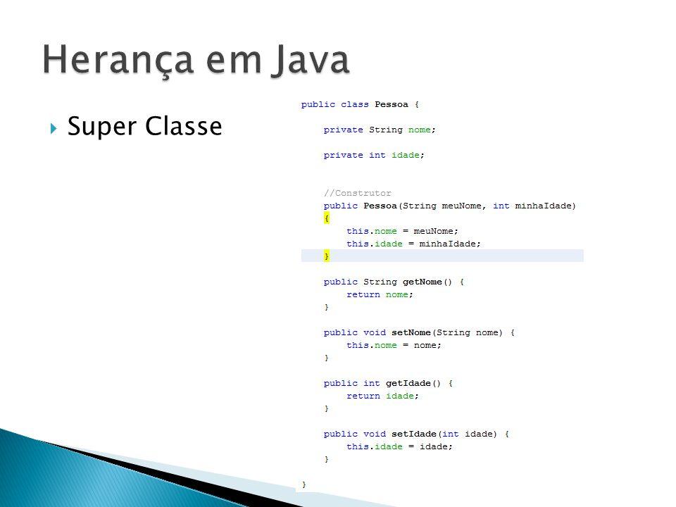 Herança em Java Super Classe