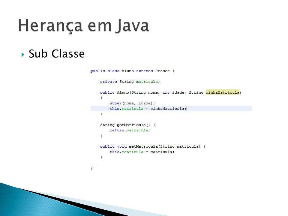Herança em Java Sub Classe