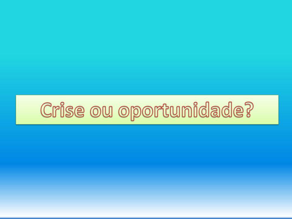 Crise ou oportunidade
