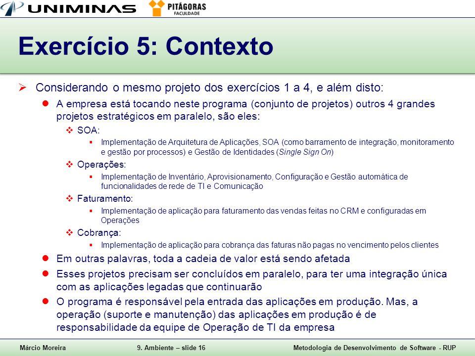 Exercício 5: Contexto Considerando o mesmo projeto dos exercícios 1 a 4, e além disto: