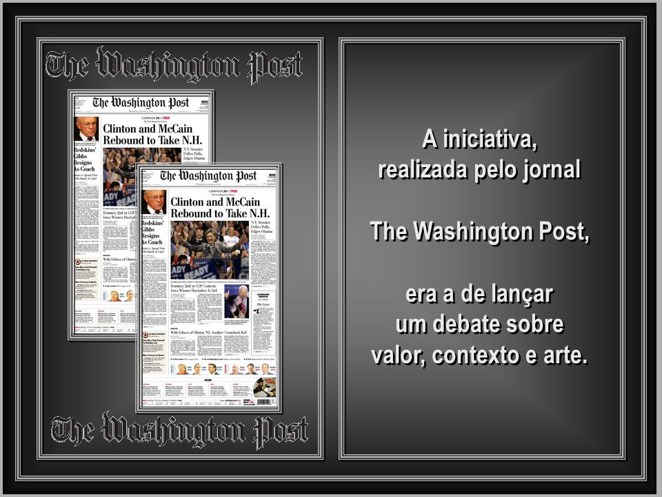 A iniciativa, realizada pelo jornal. The Washington Post, era a de lançar.
