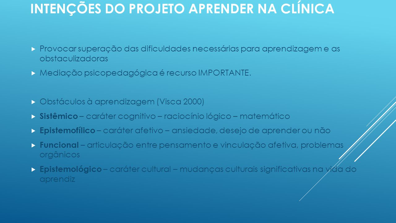 Intenções do Projeto Aprender na clínica