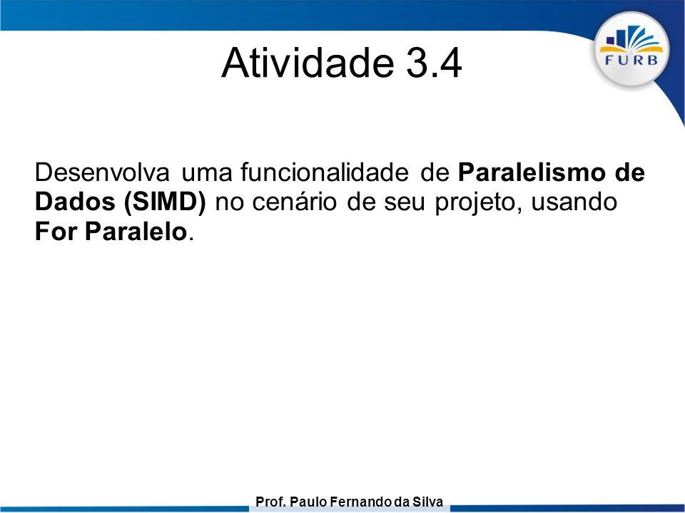 Atividade 3.4 Desenvolva uma funcionalidade de Paralelismo de Dados (SIMD) no cenário de seu projeto, usando For Paralelo.