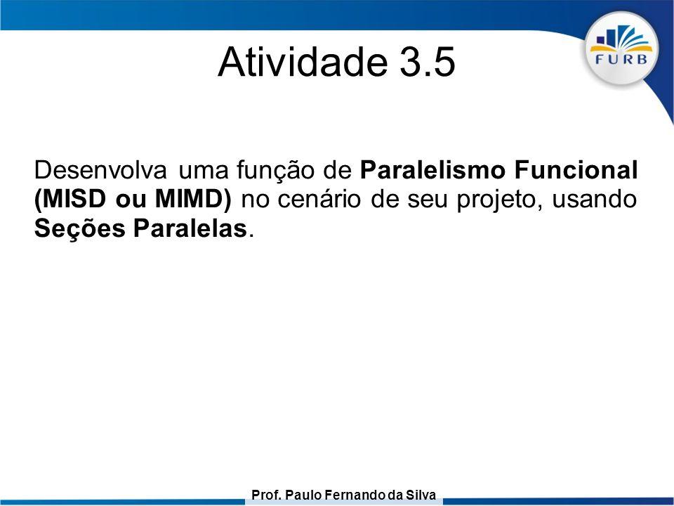 Atividade 3.5 Desenvolva uma função de Paralelismo Funcional (MISD ou MIMD) no cenário de seu projeto, usando Seções Paralelas.
