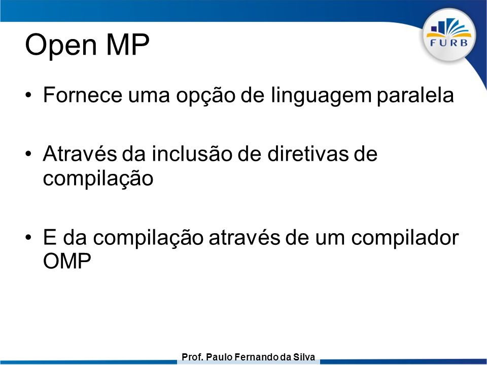 Open MP Fornece uma opção de linguagem paralela