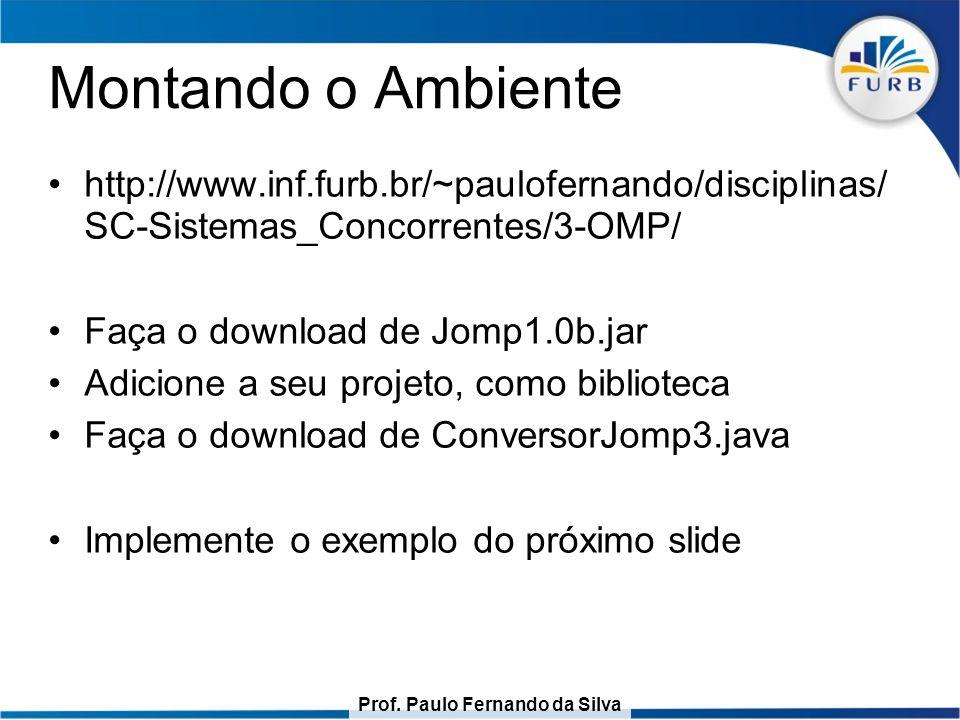 Montando o Ambiente http://www.inf.furb.br/~paulofernando/disciplinas/ SC-Sistemas_Concorrentes/3-OMP/