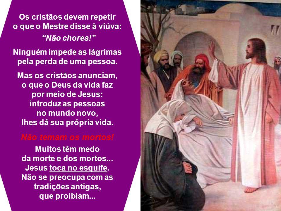 Não temam os mortos! Os cristãos devem repetir