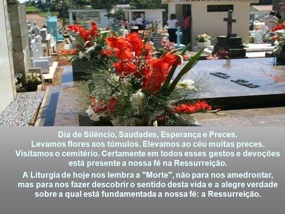 Dia de Silêncio, Saudades, Esperança e Preces.
