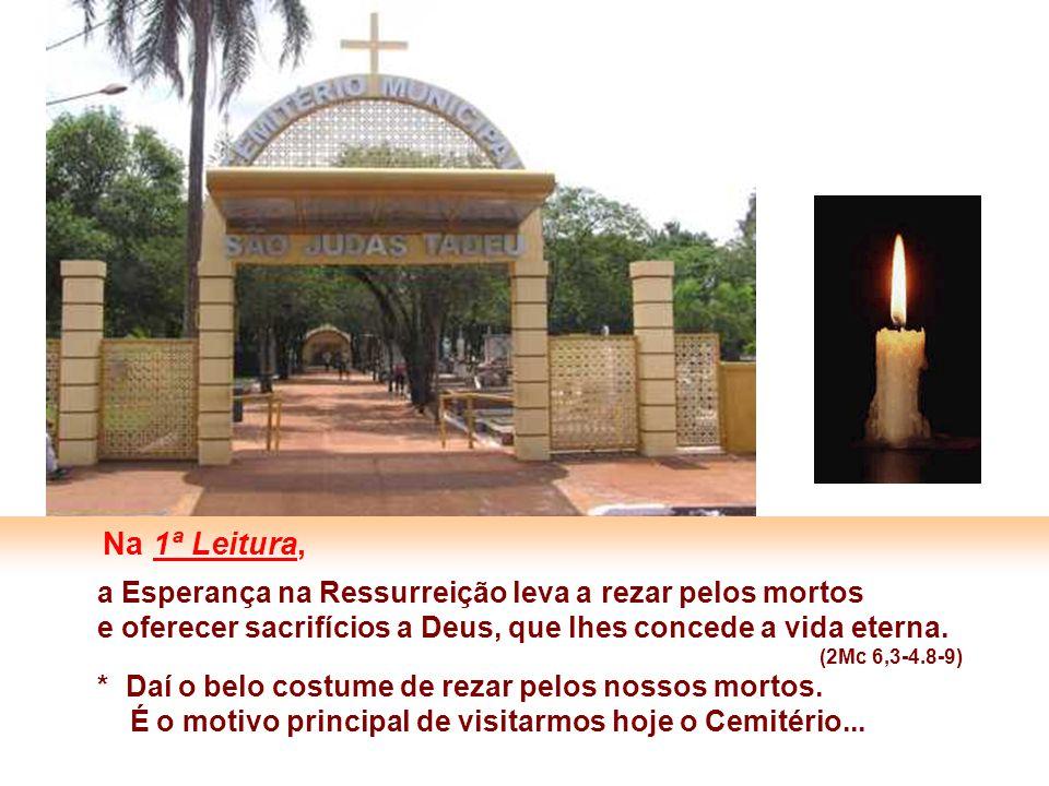 Na 1ª Leitura, a Esperança na Ressurreição leva a rezar pelos mortos