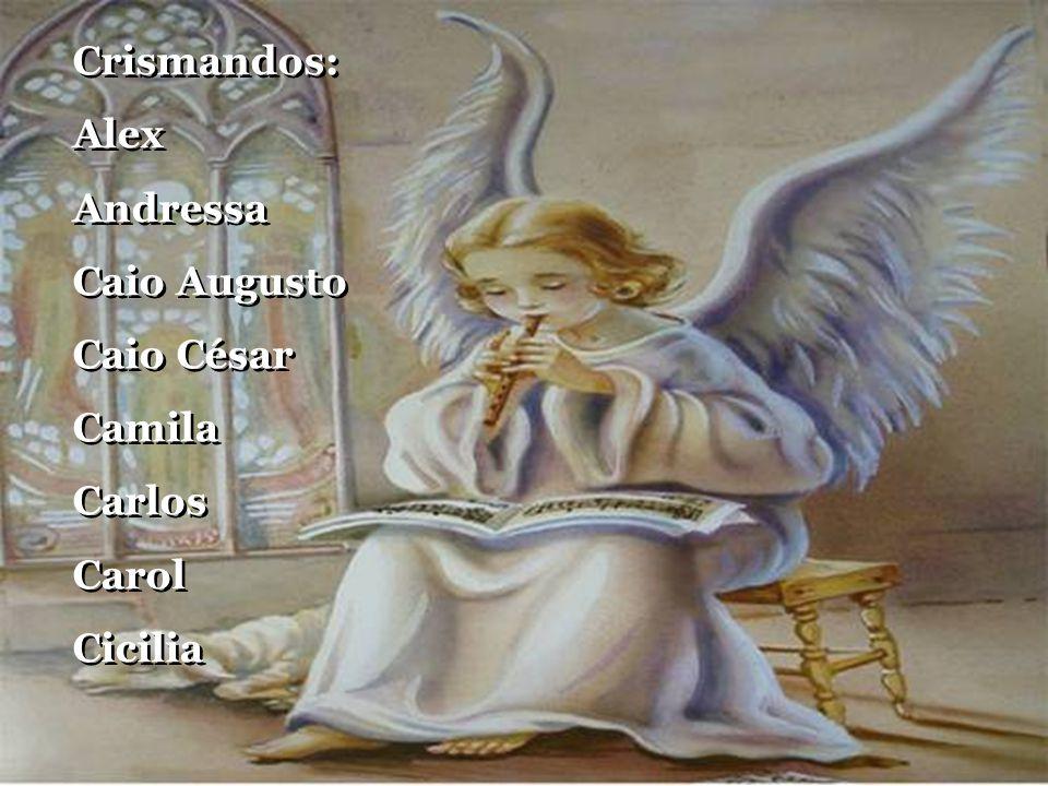 Crismandos: Alex Andressa Caio Augusto Caio César Camila Carlos Carol Cicilia