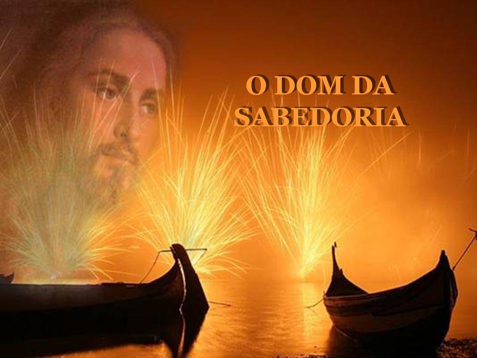O DOM DA SABEDORIA