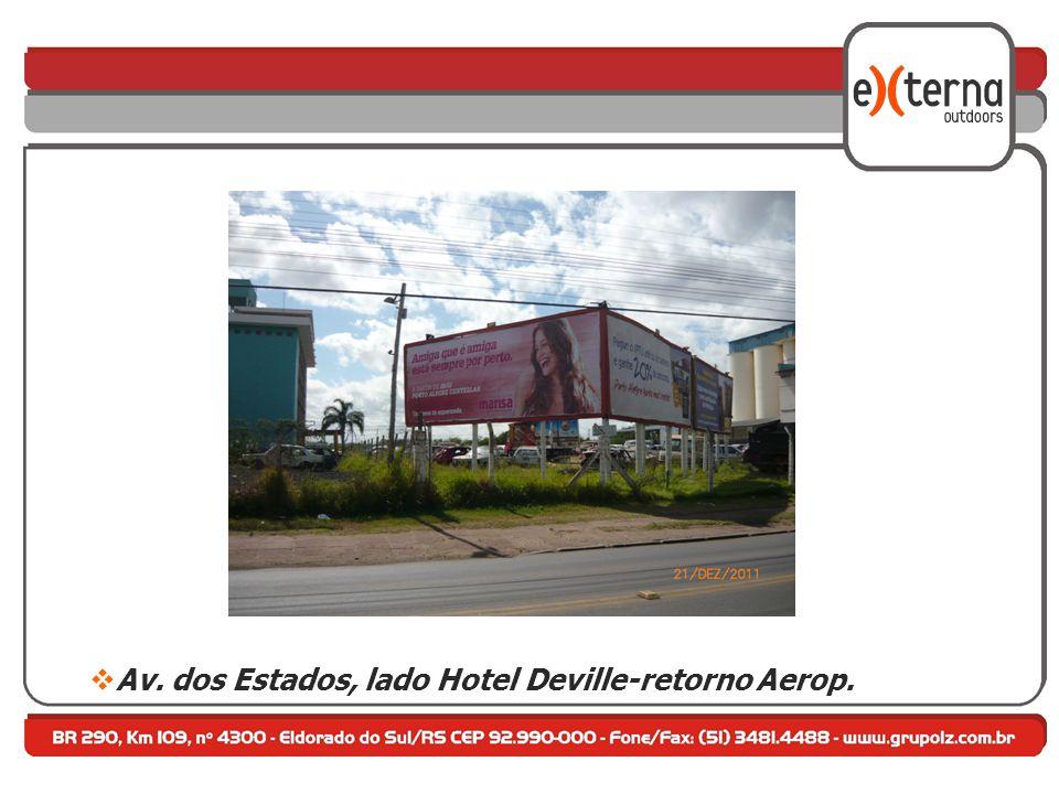 Av. dos Estados, lado Hotel Deville-retorno Aerop.
