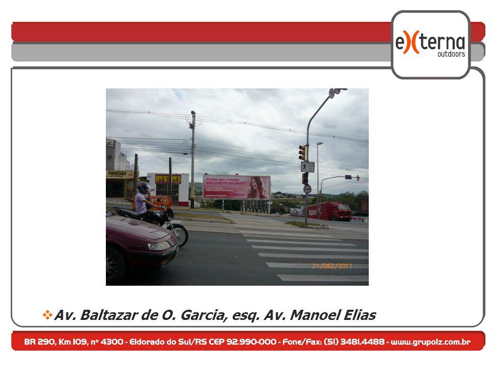 Av. Baltazar de O. Garcia, esq. Av. Manoel Elias
