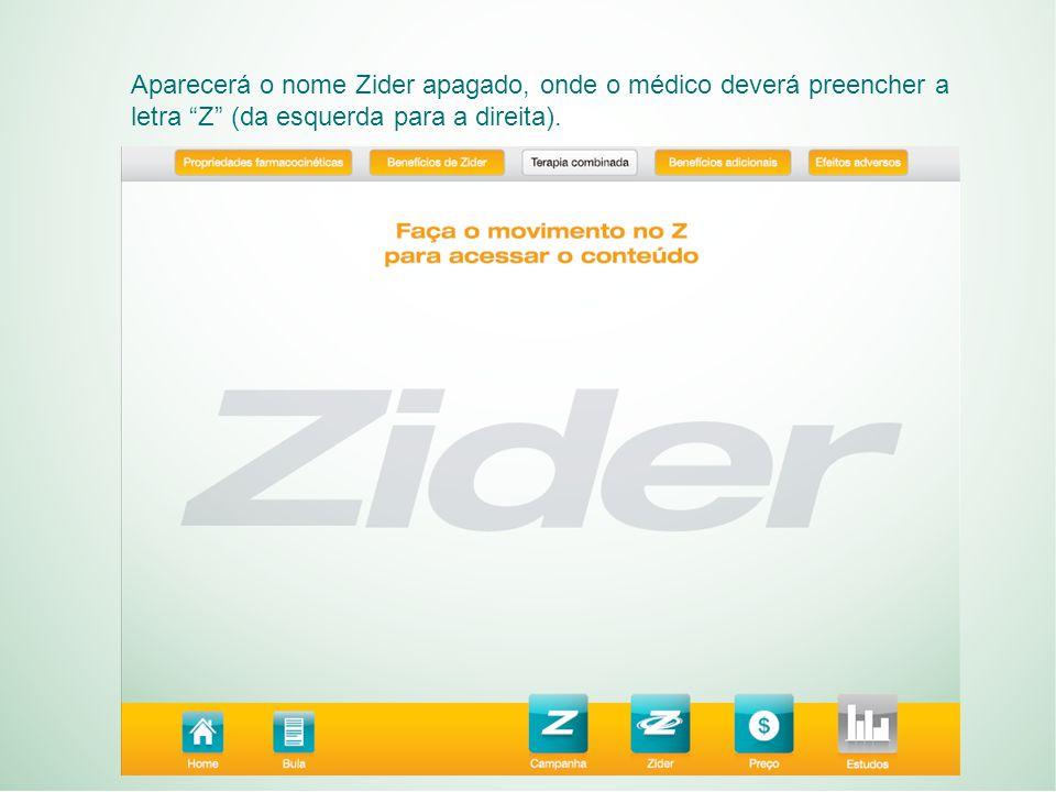 Aparecerá o nome Zider apagado, onde o médico deverá preencher a letra Z (da esquerda para a direita).