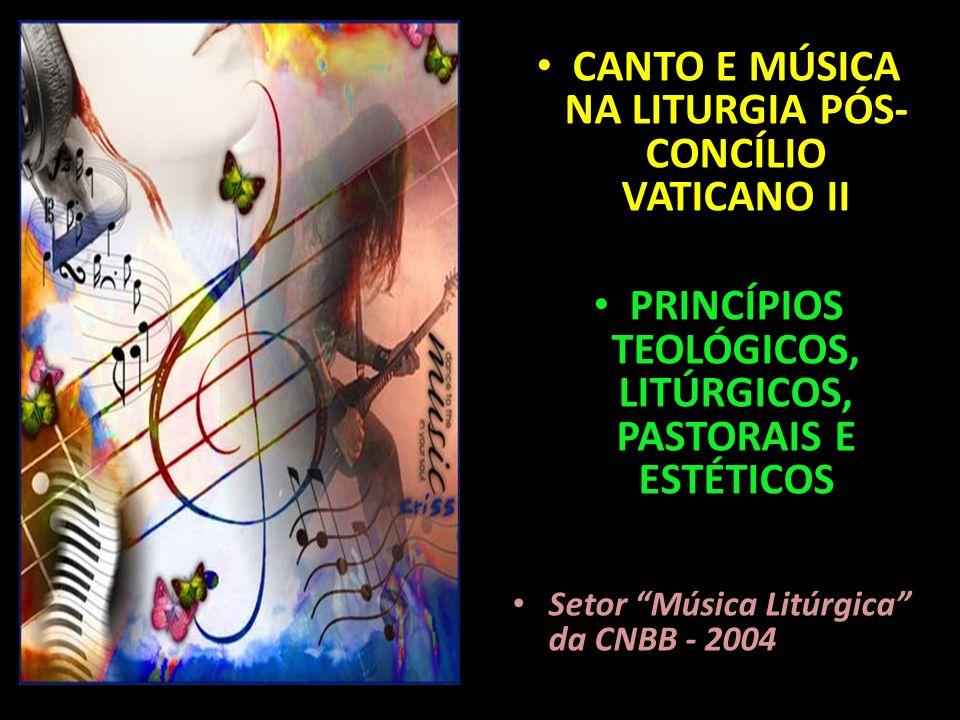 CANTO E MÚSICA NA LITURGIA PÓS-CONCÍLIO VATICANO II