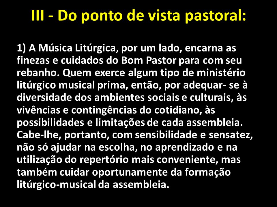 III - Do ponto de vista pastoral: