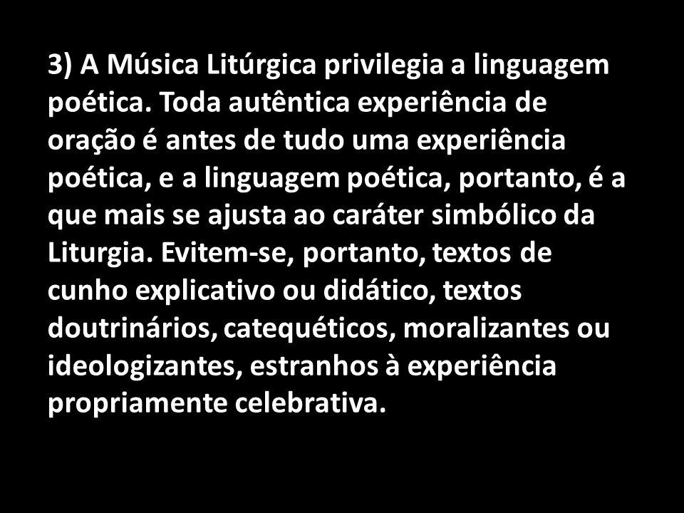 3) A Música Litúrgica privilegia a linguagem poética