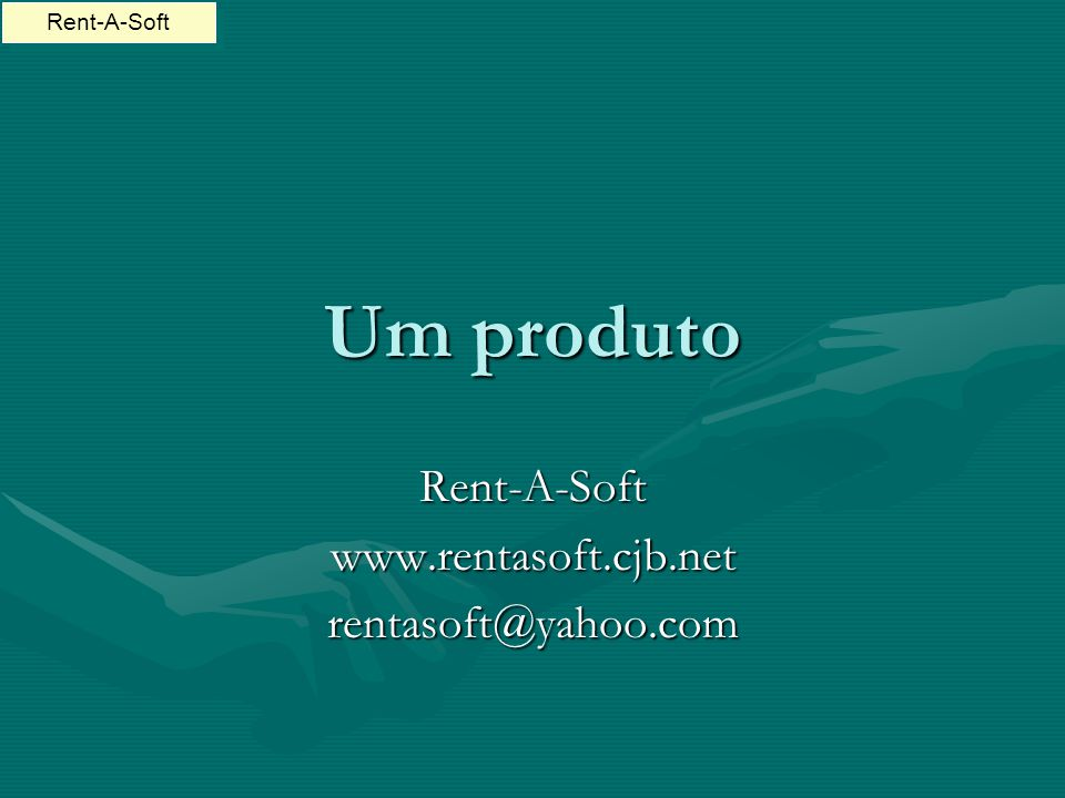 Rent-A-Soft www.rentasoft.cjb.net rentasoft@yahoo.com