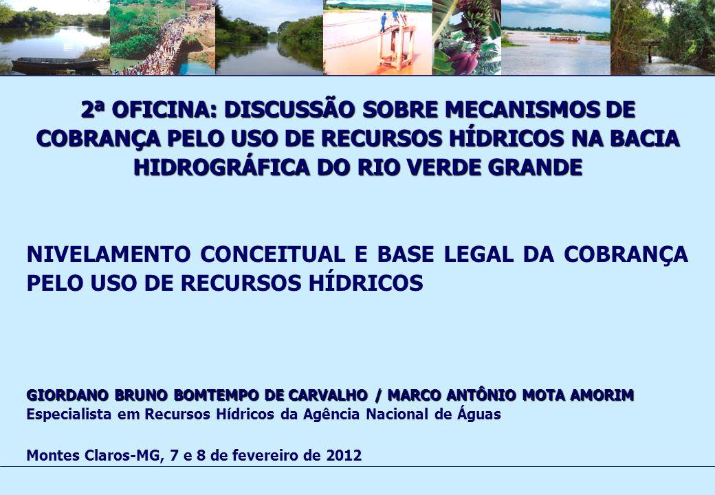 2ª Oficina: Discussão sobre Mecanismos de Cobrança pelo Uso de Recursos Hídricos na Bacia Hidrográfica do Rio Verde Grande