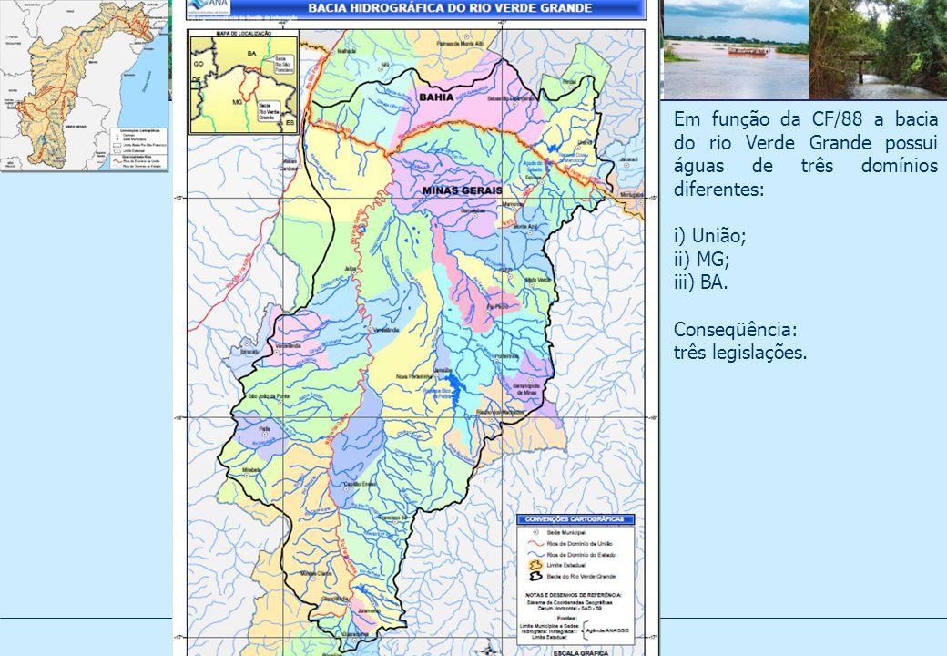 Em função da CF/88 a bacia do rio Verde Grande possui águas de três domínios diferentes: