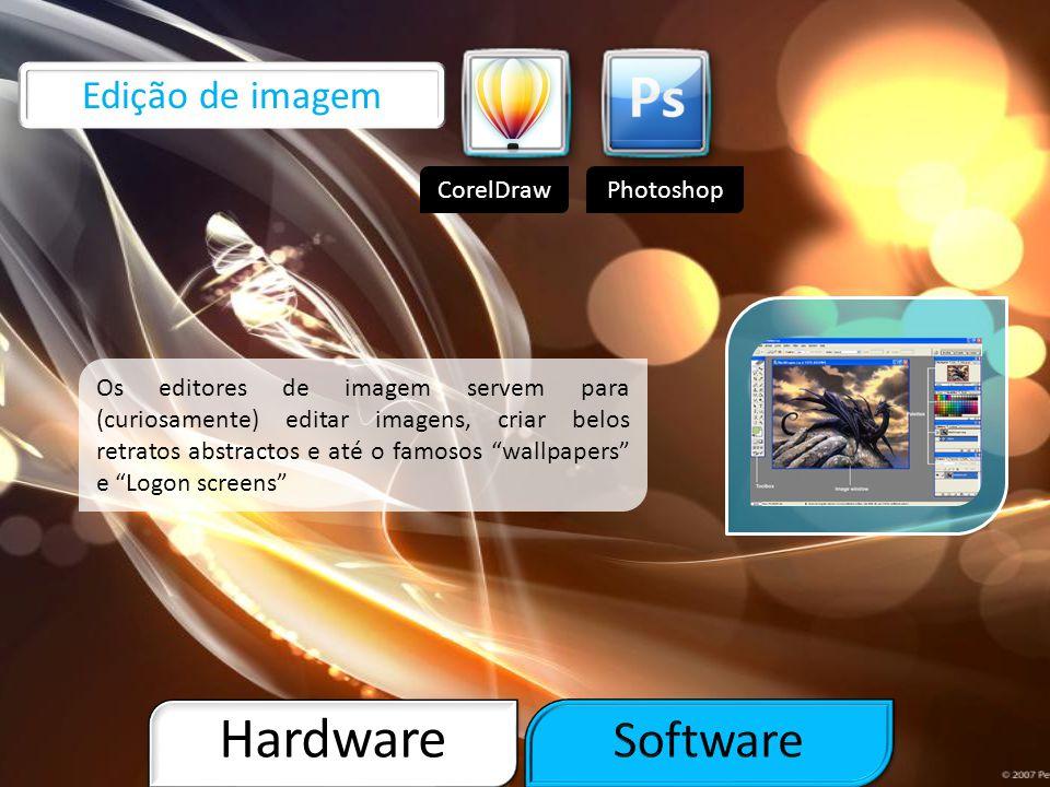 Hardware Software Edição de imagem CorelDraw Photoshop