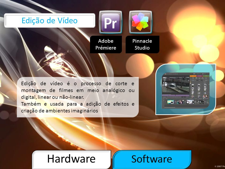 Hardware Software Edição de Vídeo Adobe Prémiere Pinnacle Studio