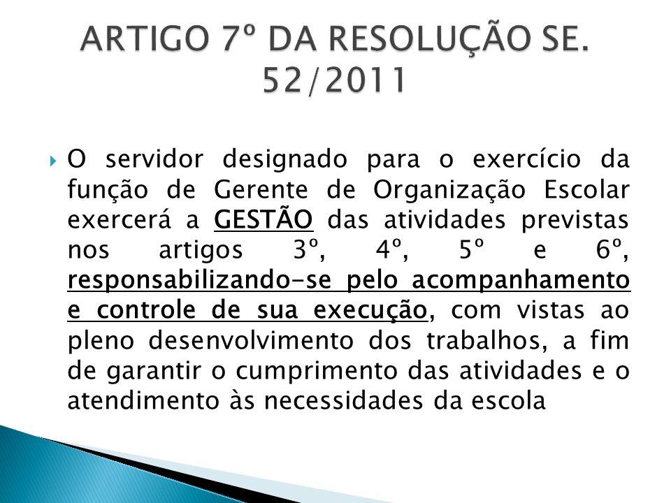 ARTIGO 7º DA RESOLUÇÃO SE. 52/2011
