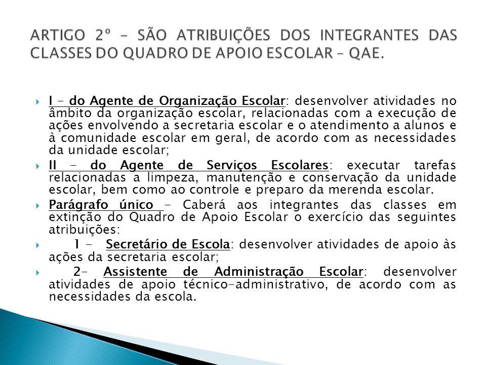 ARTIGO 2º - SÃO ATRIBUIÇÕES DOS INTEGRANTES DAS CLASSES DO QUADRO DE APOIO ESCOLAR – QAE.