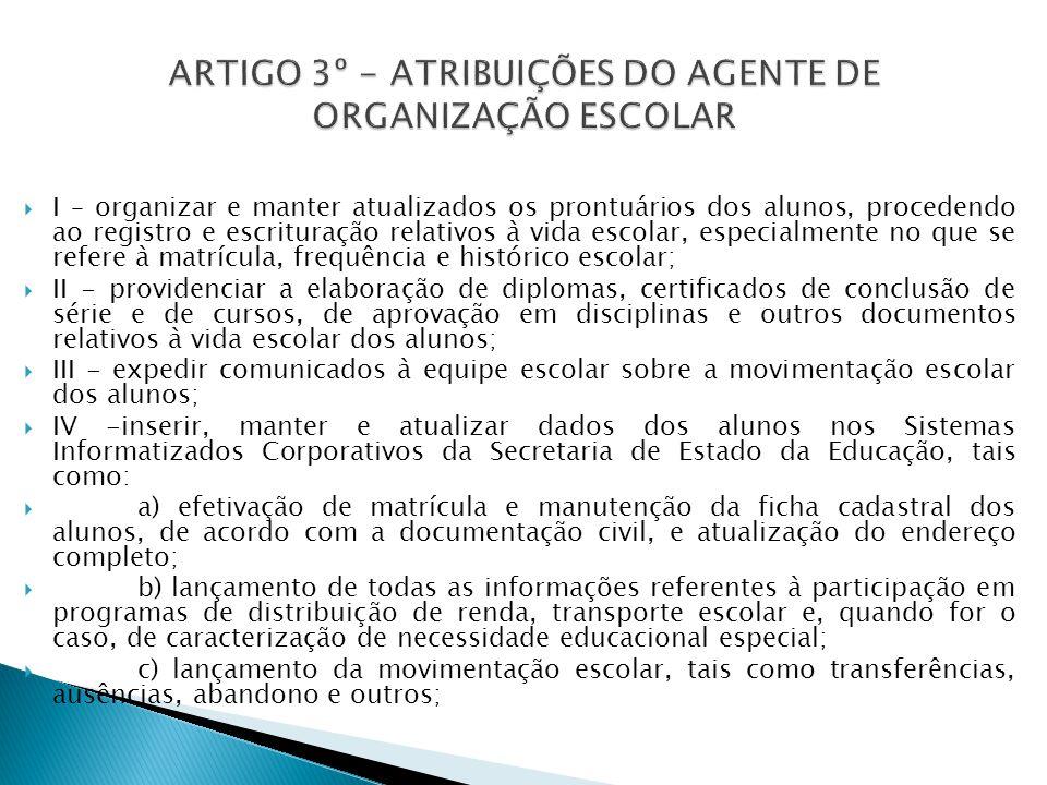 ARTIGO 3º - ATRIBUIÇÕES DO AGENTE DE ORGANIZAÇÃO ESCOLAR