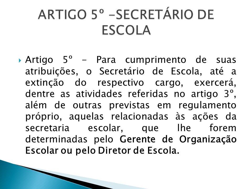 ARTIGO 5º -SECRETÁRIO DE ESCOLA